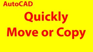 Quickly move and copy AutoCAD 2018